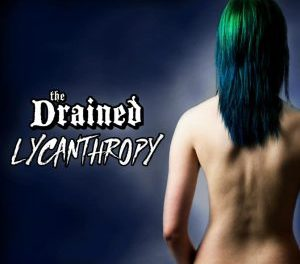 Lyncanthropy by The Drained (Self-released single)