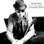 Resonator Blues by Derek Davis (Perris/Southern Blood Records)