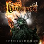 The World Has  Gone To Hell by  Conquest  (Dark Star Records)