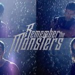 "REMEMBER THE MONSTERS have released their latest single titled ""Close Encounters."""