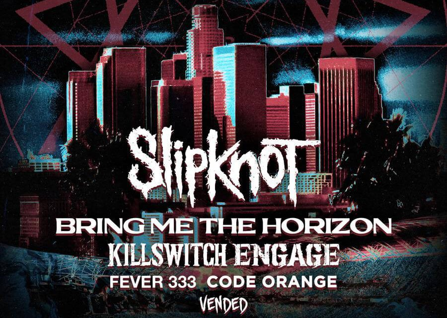 Slipknot Announce Knotfest Los Angeles With with Bring Me The Horizon, Killswitch Engage, Fever 333, Code Orange, Vended And Special Guests, Cherry Bombs